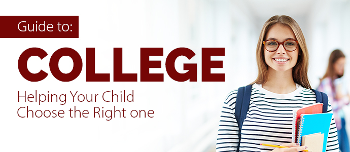 Guide to college: helping your child choose the right one